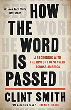 How the Word Is Passed: A Reckoning with the History of Slavery Across America