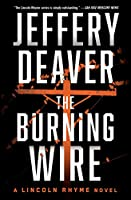 The Burning Wire (9) (Lincoln Rhyme Novel)