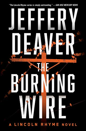 The Burning Wire: A Lincoln Rhyme Novel (Kathryn Dance thrillers Book 9) (English Edition)