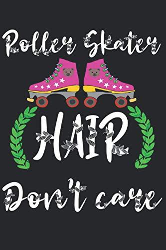 Roller Skates Hair don't care: Notizbuch A5 Liniert 120 Seiten Coolee Rollschuh Geschenk für Rollschuh Fahrer Geschenkidee Notizheft