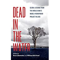 Dead in the Water: Global Lessons from the World Bank's Model Hydropower Project in Laos (New Perspectives in SE Asian…