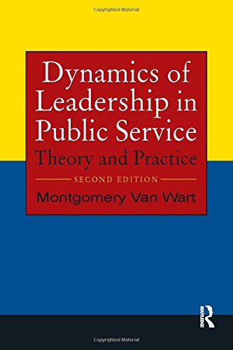 Dynamics of Leadership in Public Service: Theory and Practice