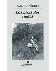 Los girasoles ciegos: 354 (Narrativas hispánicas)