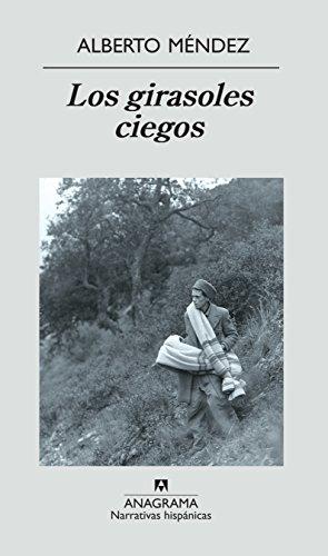 Los girasoles ciegos (Narrativas hispánicas nº 354)