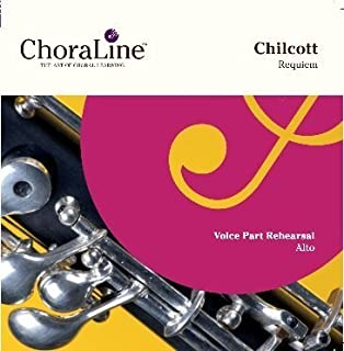 ALTO Voice Part for Chilcott Requiem Rehearsal CD by ChoraLine Voice Part Rehearsal Recordings