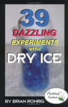 39 Dazzling Experiments With Dry Ice