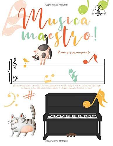 Musica Maestro! Piano Per Principianti: Quaderno Pentagrammato: Libro Grande Con Pentagrammi Musicali Vuoti Da Riempire. Fogli Per Bambini, Con Righe ... Solfeggio E Musica Per Pianoforte (5-8 Anni