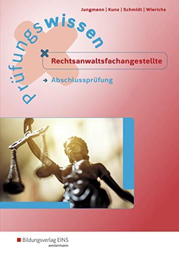 Prüfungswissen Rechtsanwalts- und Notarfachangestellte: Prüfungswissen Rechtsanwaltsfachangestellte: Abschlussprüfung: Arbeitsbuch