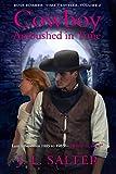 Cowboy Ambushed In Time: A Time Travel Romance (Rose Roamer Book 2)