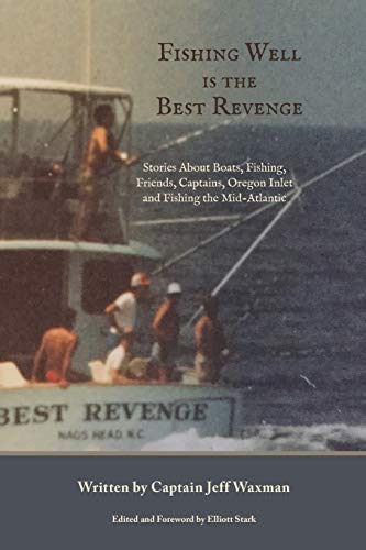 Fishing Well Is The Best Revenge: Stories About Boats