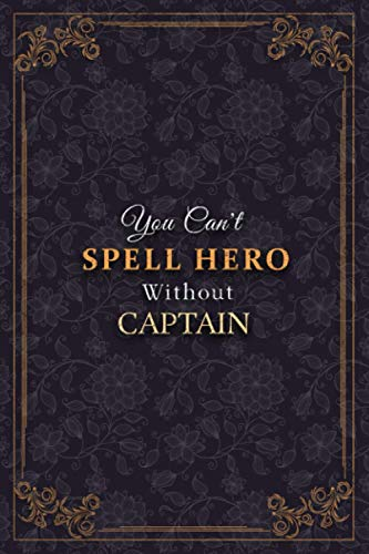 Captain Notebook Planner - You Can't Spell Hero Without Captain Job Title Working Cover Journal: 6x9 inch, 120 Pages, Monthly, Tax, Business, A5, Weekly, 5.24 x 22.86 cm, To Do List, Meal