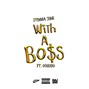 With a Boss (feat. Oghodo) - Single