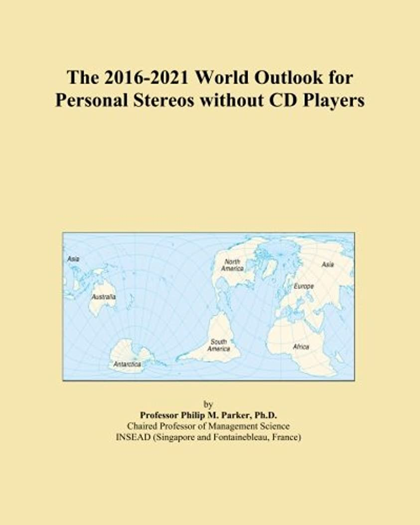 銅カポック魅力的The 2016-2021 World Outlook for Personal Stereos without CD Players