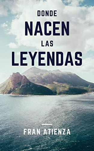 Donde Nacen Las Leyendas