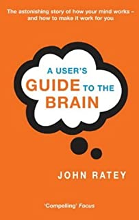 A User's Guide to the Brain by Dr. John J. Ratey (2003-06-05)
