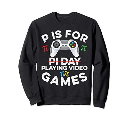 P Is For Playing Video Games Pi Day Pi Gamer Math Symbol Sweatshirt