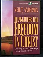 Helping Others Find Freedom In Christ: Connecting People To God Through Discipleship Counselin