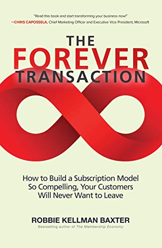The Forever Transaction: How to Build a Subscription Model So Compelling, Your Customers Will Never Want to Leave (English Edition)