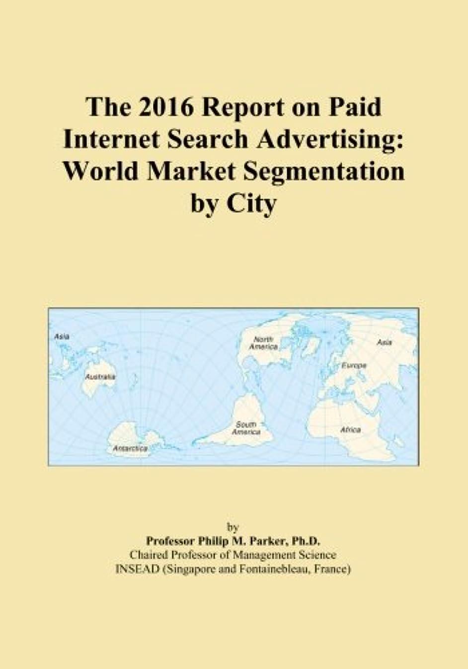 タイヤ購入あいにくThe 2016 Report on Paid Internet Search Advertising: World Market Segmentation by City