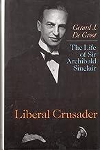 Life of Sir Archibald Sinclair Liberal C