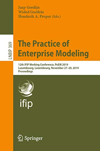 The Practice of Enterprise Modeling: 12th IFIP Working Conference, PoEM 2019, Luxembourg, Luxembourg, November 27–29, 2019, Proceedings (Lecture Notes ... Processing Book 369) (English Edition)