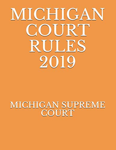 Compare Textbook Prices for MICHIGAN COURT RULES 2019  ISBN 9781692735661 by SUPREME COURT, MICHIGAN