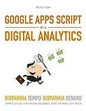 google apps script nella digital analytics: risparmia tempo risparmia denaro