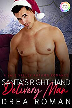 Santa's Right-Hand Delivery Man : An Autumn Romance (Vale Valley Season Five Book 2) by [Drea  Roman]