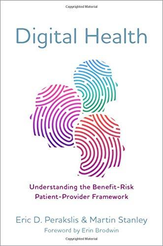 Digital Health: Understanding the Benefit-Risk Patient-Provider Framework
