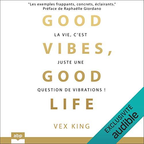 Couverture de Good vibes, good life