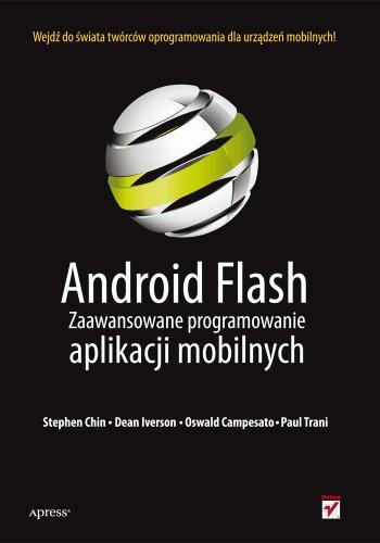 Android Flash Zaawansowane programowanie aplikacji mobilnych