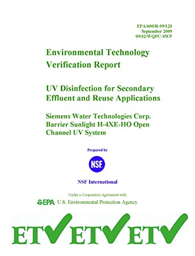 UV Disinfection for Secondary Effluent and Reuse Applications Siemens Water Technologies Corp. Barrier Sunlight H-4XE-HO Open Channel UV System Environmental ... Verification Report (English Edition)