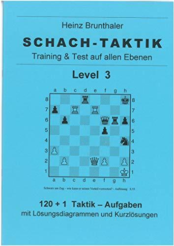 Schach-Taktik. Training & Taktik auf allen Ebenen Level 3.