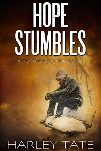 Hope Stumbles: A Post-Apocalyptic Survival Thriller (After the EMP Book 8) by [Harley Tate]