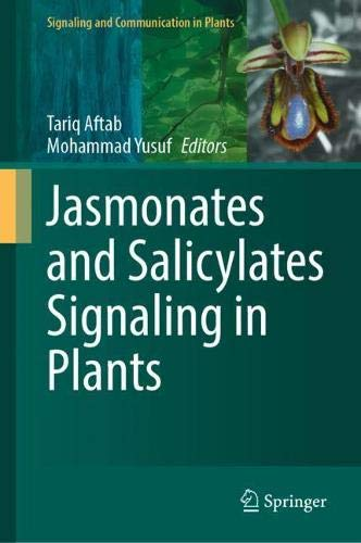 Jasmonates and Salicylates Signaling in Plants (Signaling and Communication in Plants)