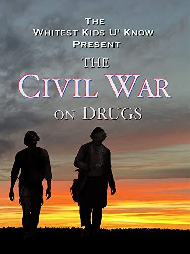 The Whitest Kids U' Know Present: The Civil War on Drugs