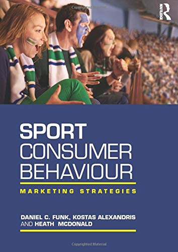 Compare Textbook Prices for Sport Consumer Behaviour 1 Edition ISBN 9781138912496 by Funk, Daniel,Alexandris, Kostas,Mcdonald, Heath