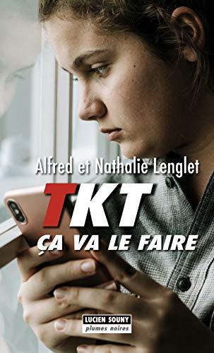 TKT ça va le faire: Polar (Plumes noires t. 17) (French Edition)