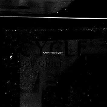 CYCLE001: GRIEF