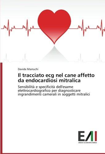 Il tracciato ecg nel cane affetto da endocardiosi mitralica: Sensibilità e specificità dell'esame elettrocardiografico per diagnosticare ingrandimenti camerali in soggetti mitralici