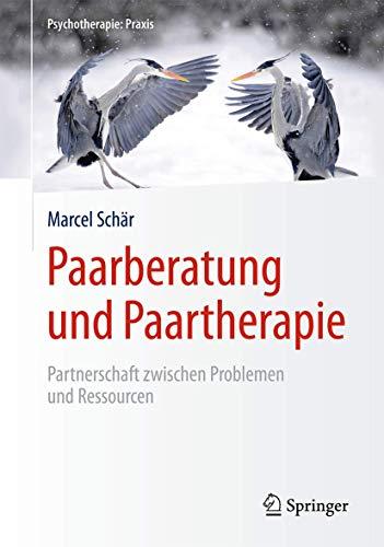 Paarberatung und Paartherapie: Partnerschaft zwischen...