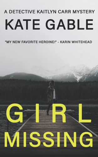 Compare Textbook Prices for Girl Missing: A Detective Kaitlyn Carr Mystery  ISBN 9781632252685 by Gable, Kate,Gable, Kate