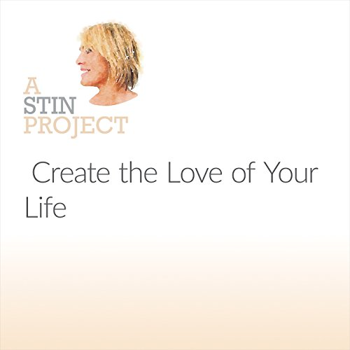 Create the Love of Your Life audiobook cover art