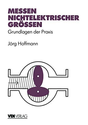 Messen nichtelektrischer Größen: Grundlagen der Praxis (VDI-Buch)