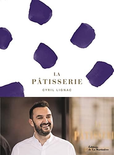Le livre La Pâtisserie par Cyril Lignac