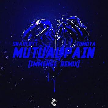 Mutual Pain (Immense Remix)