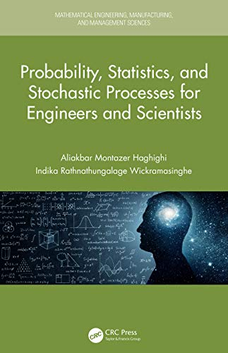 Compare Textbook Prices for Probability, Statistics, and Stochastic Processes for Engineers and Scientists Mathematical Engineering, Manufacturing, and Management Sciences 1 Edition ISBN 9780815375906 by Haghighi, Aliakbar Montazer,Wickramasinghe, Indika