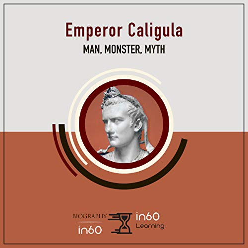 Emperor Caligula: Man, Monster, Myth audiobook cover art