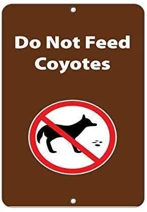 Do Not Feed Coyotes Blechschild Retro Warnschild Vintage Metall Poster Plakette Eisen Malerei Kunst Dekor für Home Cafe Garden Pub Büro 30x20 cm