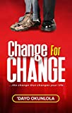 Change for Change: ...the change that changes your life. (English Edition)